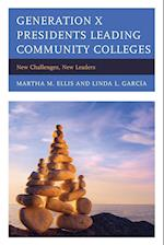 Generation X Presidents Leading Community Colleges