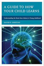 A Guide to How Your Child Learns (Brain Smart)