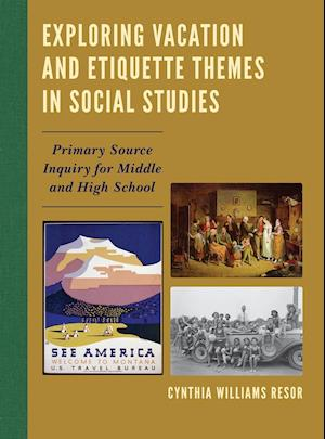 Bog, hardback Exploring Vacation and Etiquette Themes in Social Studies af Cynthia Williams Resor