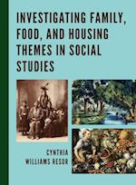 Investigating Family, Food, and Housing Themes in Social Studies af Cynthia Williams Resor