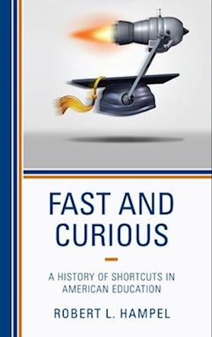 Fast and Curious af Robert L. Hampel