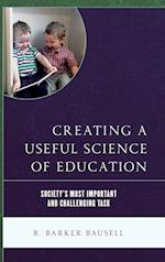 Creating a Useful Science of Education