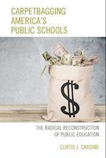 Carpetbagging America's Public Schools