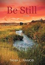 Be Still af Tania L. Ramos