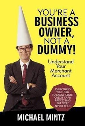 You're a Business Owner, Not a Dummy!