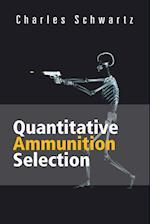 Quantitative Ammunition Selection af Charles Schwartz