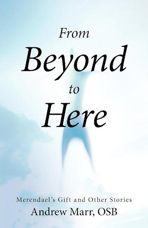 From Beyond to Here