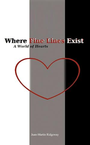 Where Fine Lines Exist: A World of Hearts