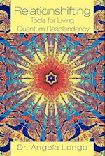 Relationshifting: Tools for Living Quantum Resplendency: The EEEZY Mirror-Call Workbook: Emergent, Entanglement, Eternal, Zestful You