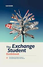 The Exchange Student Guidebook: Everything You'll Need to Spend a Successful High School Year Abroad