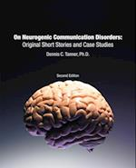 On Neurogenic Communication Disorders:  Original Short Stories and Case Studies