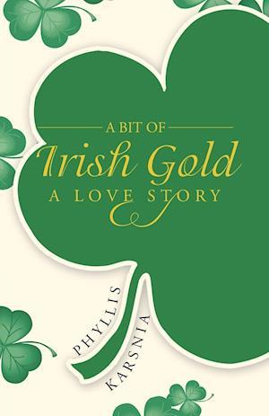 A Bit of Irish Gold: A Love Story