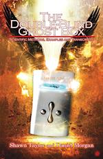 The Double-Blind Ghost Box: Scientific Methods, Examples, and Transcripts
