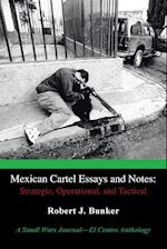 Mexican Cartel Essays and Notes: Strategic, Operational, and Tactical: A Small Wars Journal-El Centro Anthology