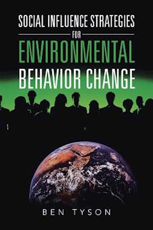 Social Influence Strategies for Environmental Behavior Change