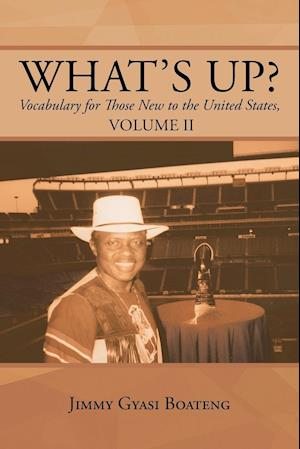 What's Up?: Vocabulary for Those New to the United States, Volume II