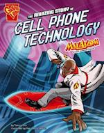 The Amazing Story of Cell Phone Technology (Graphic Library)