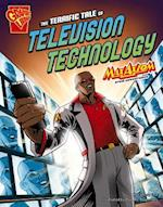 The Terrific Tale of Television Technology (Max Axiom Graphic Science)