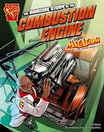 The Amazing Story of the Combustion Engine (Max Axiom Graphic Science)