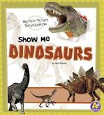 Show Me Dinosaurs (A Books My First Picture Encyclopedias)
