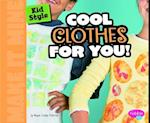 Kid Style Cool Clothes for You! (Pebble Plus)