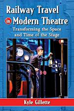 Railway Travel in Modern Theatre af Kyle Gillette