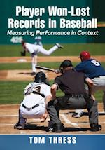 Player Won-Lost Records in Baseball af Tom Thress