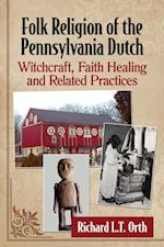 Folk Religion of the Pennsylvania Dutch