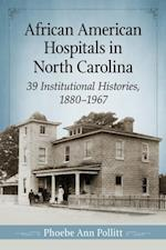 African American Hospitals in North Carolina af Phoebe Ann Pollitt