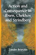 Action and Consequence in Ibsen, Chekhov and Strindberg
