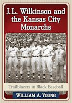 J. L. Wilkinson and the Kansas City Monarchs