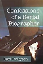Confessions of a Serial Biographer af Carl E. Rollyson
