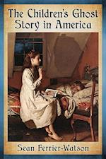 The Children's Ghost Story in America