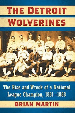 Bog, paperback The Detroit Wolverines af Brian Martin