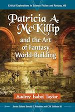 Patricia A. McKillip and the Art of Fantasy World-Building (Critical Explorations in Science Fiction and Fantasy, nr. 60)