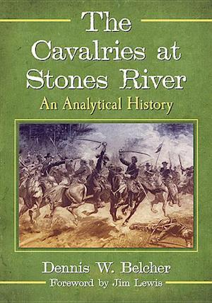 Bog, paperback The Cavalries at Stones River af Dennis W. Belcher