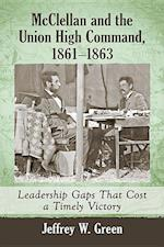 McClellan and the Union High Command, 1861-1863