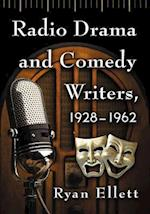 Radio Drama and Comedy Writers, 1928-1962