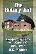 The Rotary Jail
