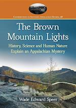 The Brown Mountain Lights (Contributions to Southern Appalachian Studies, nr. 40)