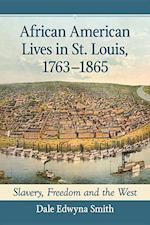 African American Lives in St. Louis, 1763-1865