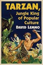 Tarzan, Jungle King of Popular Culture