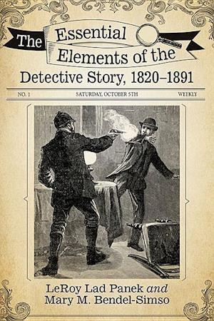 Bog, paperback The Essential Elements of the Detective Story, 1820-1891 af LeRoy Lad Panek, Mary M. Bendel-Simso