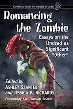 Romancing the Zombie (Contributions to Zombie Studies)