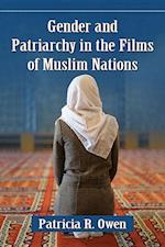 Gender and Patriarchy in the Films of Muslim Nations