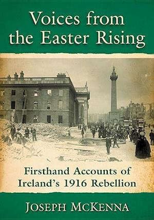 Bog, paperback Voices from the Easter Rising af Joseph Mckenna