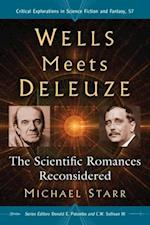 Wells Meets Deleuze (Critical Explorations in Science Fiction and Fantasy, nr. 57)