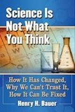 Science Is Not What You Think
