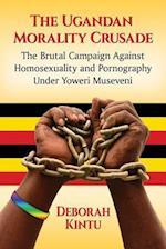 The Ugandan Morality Crusade