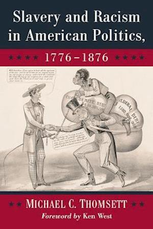 Slavery and Racism in American Politics, 1776-1876